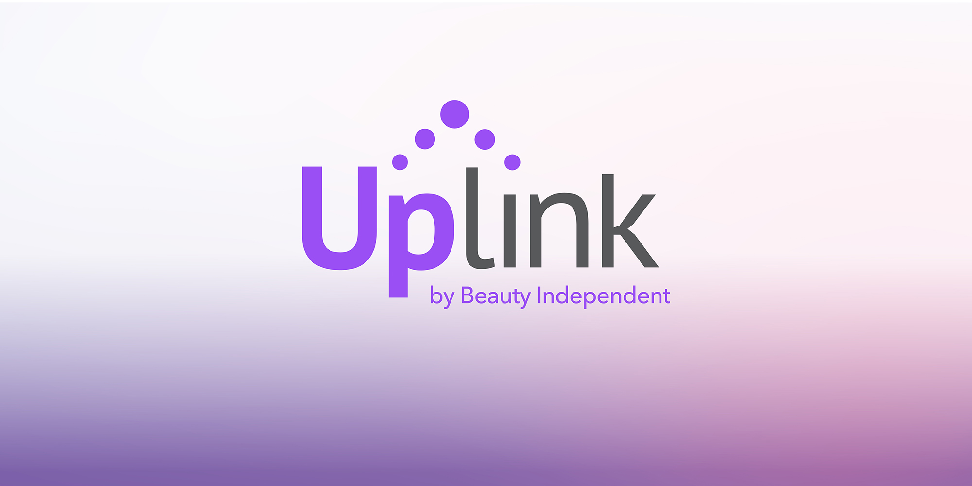 Beauty Independent 2.0: Connect To Grow With Uplink