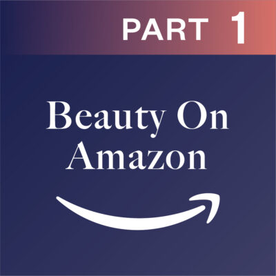 Beauty On Amazon Part 1: What Has Amazon Done In Beauty?