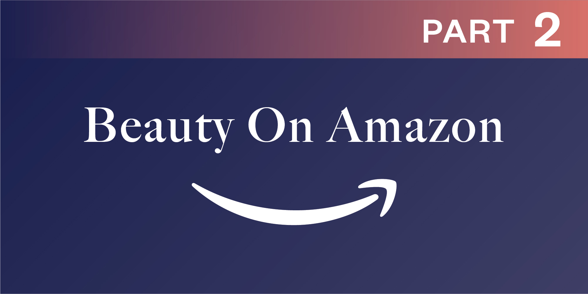 Beauty On Amazon Part 2: Evaluating Options Available To Beauty Brands When Engaging Amazon