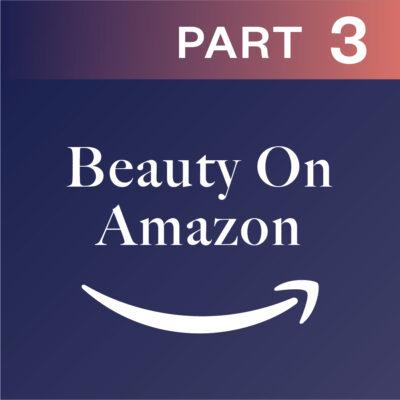 Beauty On Amazon Part 3: Advertising On Amazon